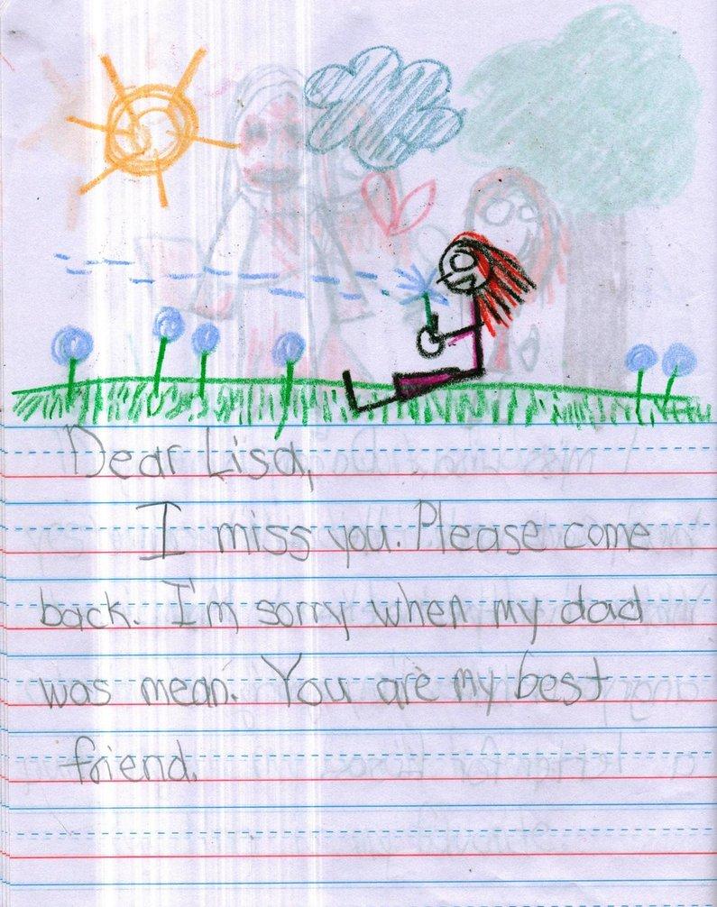 Cara Lisa, mi manchi. Per piacere torna da me. Mi dispiace per quello che ha detto papà. Sei la mia migliore amica.