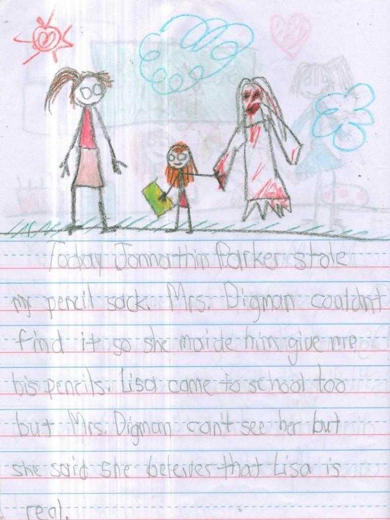Oggi Jonnathin Parker mi ha rubato il portapenne. La signora Digman non l'ha trovato così mi ha dato i suoi pastelli. Anche LIsa è venuta a scuola ma la signora Digman non la riesce a vedere ma ha detto che crede che Lisa sia reale.